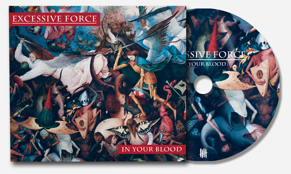 Excessive Force 'In Your Blood' CD