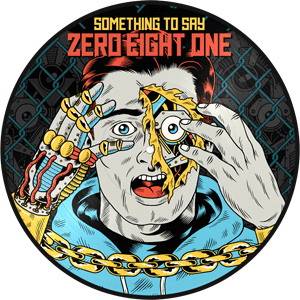 ZERO EIGHT ONE Something To Say picture disc vinyl