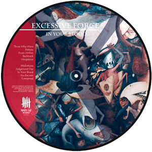EXCESSIVE FORCE In Your Blood , picture disc vinyl - Orange Edition - B side