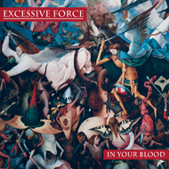 EXCESSIVE FORCE 'In Your Blood'