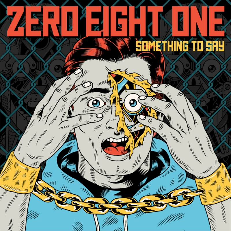 ZERO EIGHT ONE 'Something To Say'