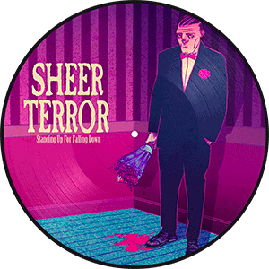 SHEER TERROR Standing Up For Falling Down picture disc vinyl - Club Edition