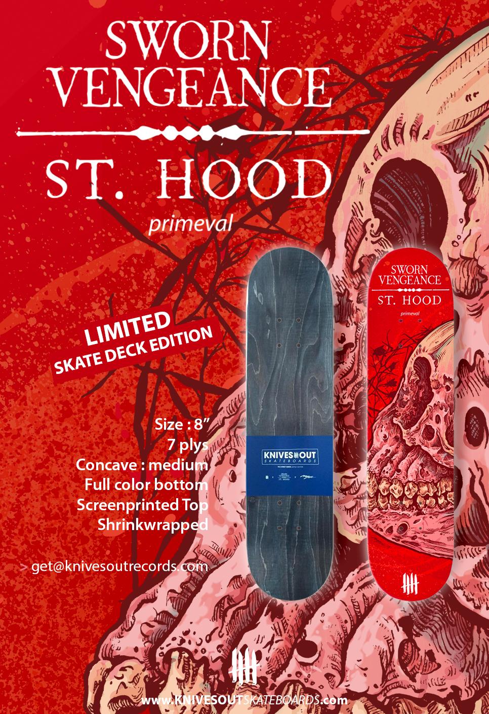 "SWORN VENGEANCE/ST HOOD ""Primeval"" limited skate deck edition"