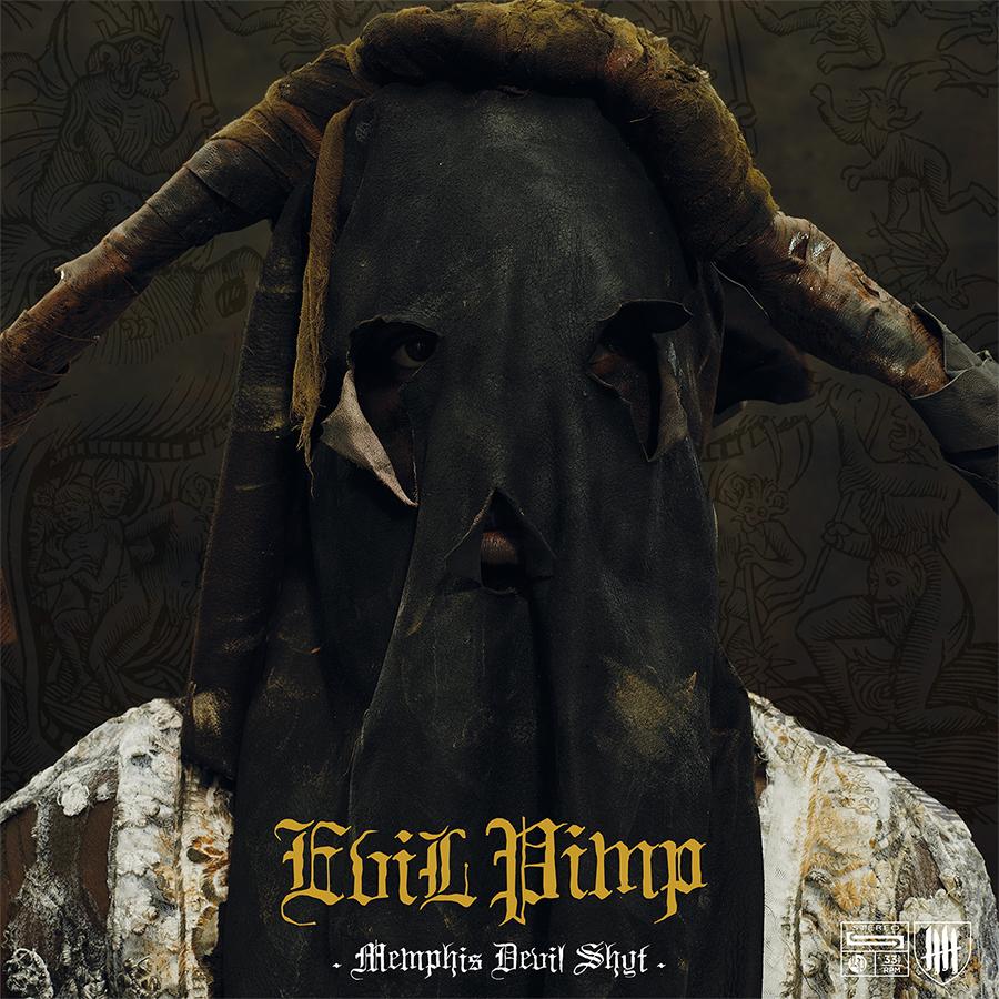 """EVIL PIMP """"Memphis Devil Shyt"""""""